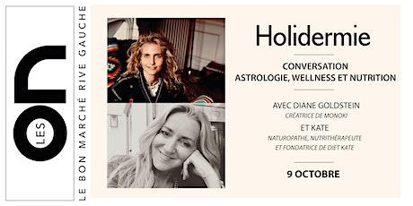 Les ON: Conversation Astrologie, Wellness et Nutrition avec Holidermie billets