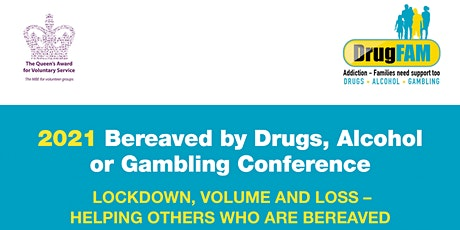 DrugFAM - Bereaved by Drugs, Alcohol or Gambling Virtual Conference tickets