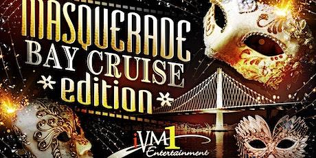 *MASQUERADE BAY CRUISE* tickets