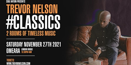 Trevor Nelson Presents: #Classics - OMEARA London tickets