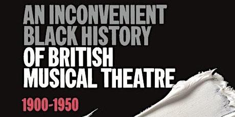 Public Talk: Bristol's Inconvenient Black History of Musical Theatre tickets