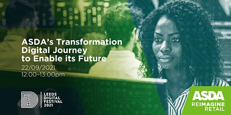 ASDA's Transformation Digital Journey to Enable its Future tickets