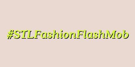 FashionMeetSTL - Fashion Week FlashMob tickets