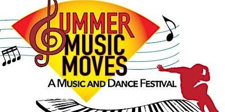 SUMMER MUSIC MOVES: A Music & Dance Festival tickets