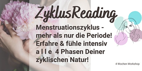 ZyklusReading | OnlineWorkshop | erlebe & fühle Deinen Menstruationszyklus Tickets
