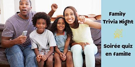 Family Trivia Night / Soirée quiz en famille tickets