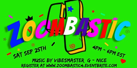 ZOOMBASTIC 4..The Ultimate online Day Party...music by VIBESMASTER G - NICE tickets