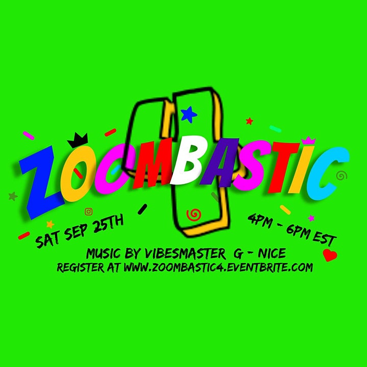 ZOOMBASTIC 4..The Ultimate online Day Party...music by VIBESMASTER G - NICE image