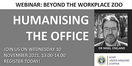 ACMP UK Webinar: Workplace Zoo - Humanising the office bilhetes