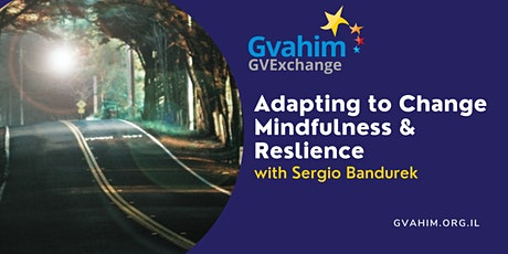 GV Exchange - Adapting to Change, Mindfulness & Resilience tickets