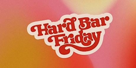 Hard Bar Friday Hits the Polls tickets