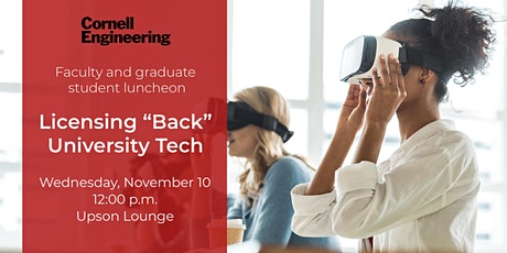 """Cornell Engineering Luncheon: Licensing """"Back"""" University Technology tickets"""
