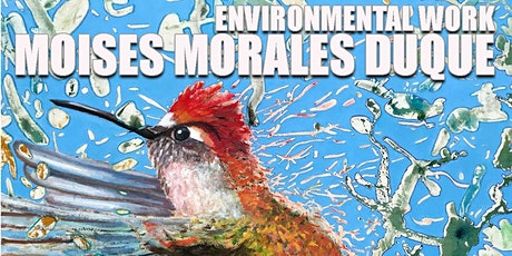 The Environmental Work of Moises Morales Duque tickets