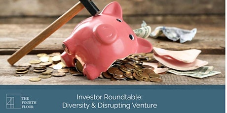 Investor Roundtable: Diversity and Disrupting Venture Tickets