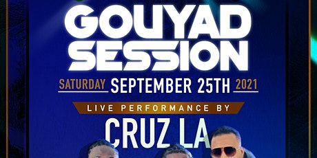 Gouyad Session featuring Cruz La tickets