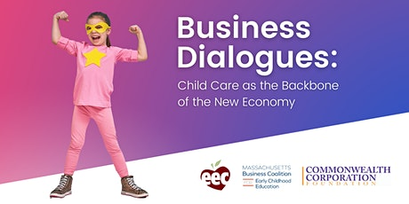 Business Dialogues: Child Care as the Backbone of the New Economy tickets