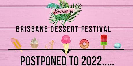 Sweet As - Brisbane Dessert Festival 2022 tickets