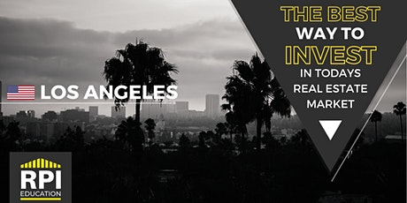 Los Angeles - The BEST way to  INVEST in Today's Real Estate Market tickets
