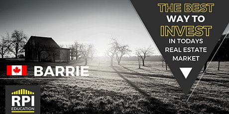 Barrie - The BEST way to  INVEST in Today's Real Estate Market tickets