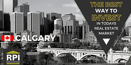 Calgary - The BEST way to  INVEST in Today's Real Estate Market tickets