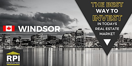 Windsor - The BEST way to  INVEST in Today's Real Estate Market tickets