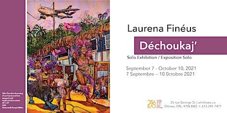 Laurena Finéus's Exhibition- Déchoukaj' (Friday and Saturday Availability) tickets