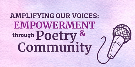 *Virtual* Amplifying Our Voices: Empowerment Through Poetry & Community tickets