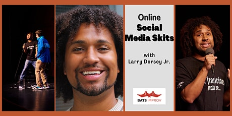 Online: Social Media Skits with Larry Dorsey Jr. tickets