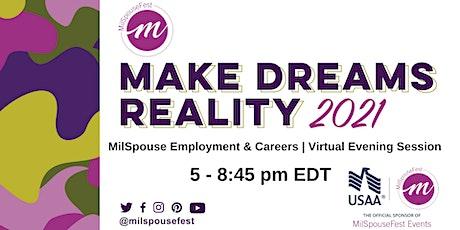 MilSpouseFest Make Dreams Reality - MilSpouse Employment & Careers  Evening tickets