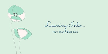 Leaning Into...Letting Go and Embracing You! (September Book Club) tickets