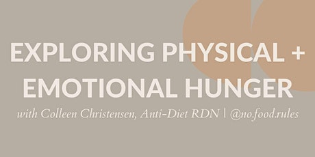 Exploring Physical/Emotional Hunger Q+A tickets