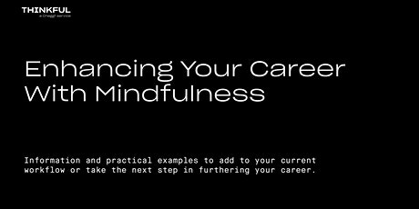 Thinkful Webinar || Enhancing Your Career With Mindfulness tickets