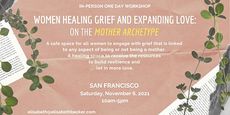 Women Healing Grief and Expanding Love: On the Mother Archetype tickets