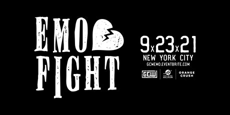GCW Presents EMO FIGHT! tickets