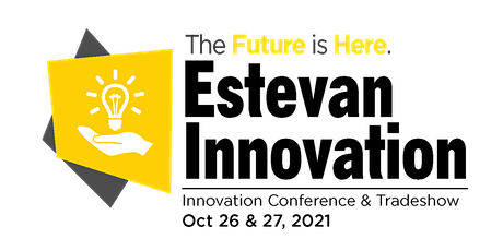 Estevan Innovation Conference & Trade show - Speaker's Event - Early Bird tickets