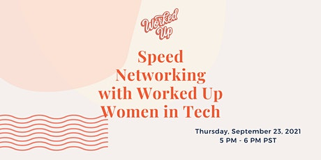 Webinar* Speed Networking with Worked Up Community Members in Tech tickets