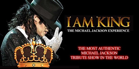I AM KING (THE MICHAEL JACKSON EXPERIENCE) tickets