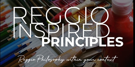 REGGIO INSPIRED PRINCIPLES WITHIN YOUR CONTEXT tickets