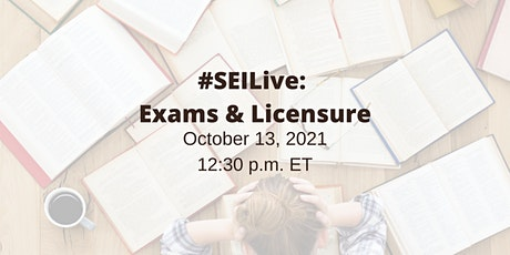 #SEILive: Exams & Licensure tickets