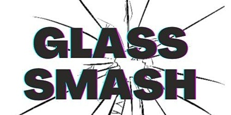 Tulsa Glass Smash - 10.30.21 tickets