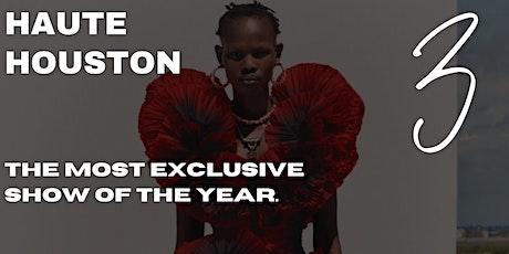 "HAUTE HOUSTON SZN3 ""THE BALLET"" #MembersOnlyEdition""  Fashion Show tickets"