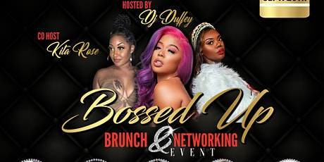 Copy of Bossed Up Brunch & Networking Event tickets