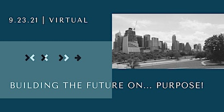 Building the Future  on... Purpose! tickets