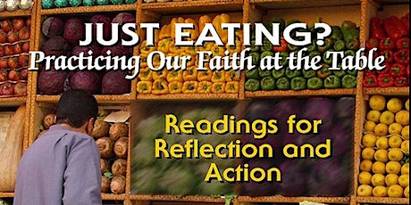 Just Eating?  A Faith Practices Approach to Eating Well tickets