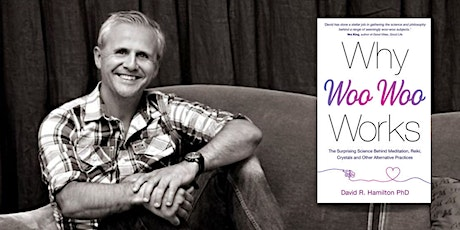 Why Woo-Woo Works with Dr. David Hamilton tickets
