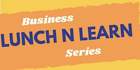 Business Budgets & Finances - Lunch n Learn Series tickets