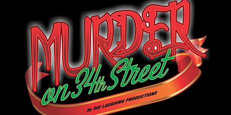 """""""Murder on 34th Street"""" - A Murder Mystery Comedy Show // 10PM SHOW tickets"""