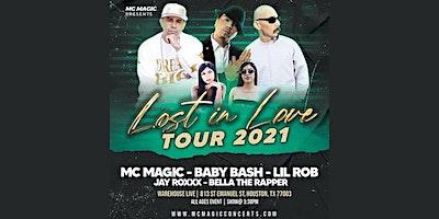 LOST IN LOVE TOUR: MC MAGIC -BABY BASH- LIL ROB – JAY ROXXX