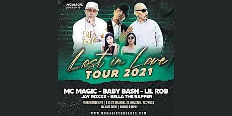 LOST IN LOVE TOUR: MC MAGIC -BABY BASH- LIL ROB - JAY ROXXX tickets