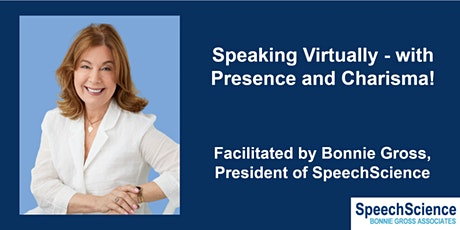 Speaking Virtually with Presence and Charisma! Facilitated by Bonnie Gross tickets